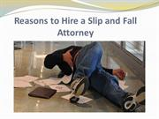 Reasons to Hire a Slip and Fall Attorney