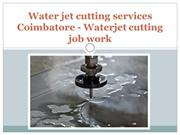 Water jet cutting services coimbatore - Waterjet cutting job work