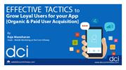 Webinar - Effective Tactics to Grow Loyal Users for Your App