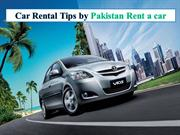 Car Rental Tips by Pakistan Rent a car