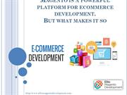 Magento is a powerful platform for ecommerce development