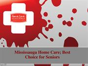 Mississauga Home Care; Best Choice for Seniors