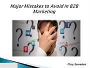 Major Mistakes to Avoid in B2B Marketing  Tony Semadeni