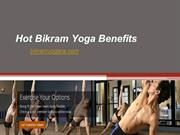 Hot Bikram Yoga Benefits - Bikramyogara.com