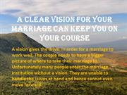 A Clear Vision for Your Marriage can Keep You on Your Course