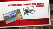 Optimum Guide To Travel With A Single Suitcase |