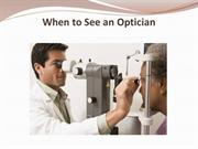 When to See an Optician