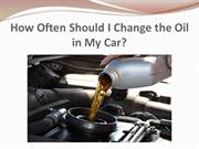 How Often Should I Change the Oil in My Car?