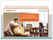 Why You Need Child Insurance Coverage?