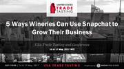 5 Ways Wineries Can Use Snapchat to Grow Their Business