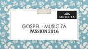 Gospel - Music ZA..Passion 2016