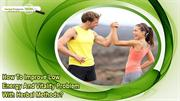 How To Improve Low Energy And Vitality Problem With Herbal Methods?