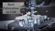 Steel Fabrication in UAE - Steel Fabrication Process