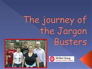 The Journey Of The Jargon Busters