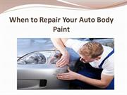 When to Repair Your Auto Body Paint
