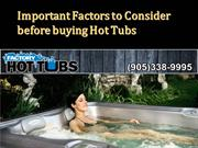 Important Factors to Consider before buying Hot Tubs