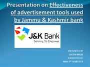EFFECTIVNESS OF ADVERTISMENT TOOLS USED BY JAMMU AND KASHMIR BANK