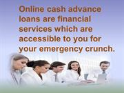 Online Cash Advance Loans- Easy Fast Cash Solution for Desperate