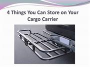 4 Things You Can Store on Your Cargo Carrier