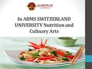 In ABMS SWITZERLAND UNIVERSITY Nutrition and Culinary Arts