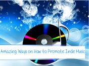 Amazing Ways on How to Promote Indie Music