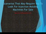 Scenarios That May Require You To Look For Injection Molding Machines