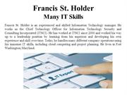 Francis St. Holder - Many IT Skills