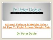 Adrenal Fatigue and Weight Gain 10 Tips To Fight Excess Weight Gain