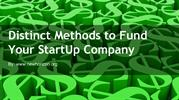 Distinct Methods to Fund Your StartUp Company