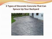 3 Types of Decorate Concrete That Can Spruce Up Your Backyard