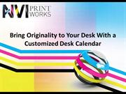 Bring Originality to Your Desk with a Customized Desk Calendar