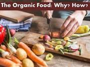 The Organic Food: Why? How?