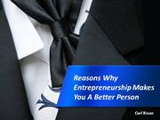 Reasons Why Entrepreneurship Makes You A Better Person-Carl Kruse