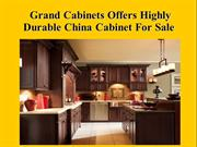 Grand Cabinets Offers Highly Durable China Cabinet For Sale