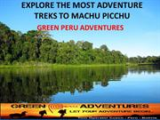 EXPLORE THE MOST ADVENTURE TREKS TO MACHU PICCHU- GREEN PERU ADVENTURE