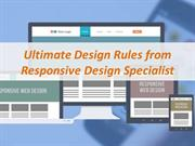 Ultimate Design Rules from Responsive Design Specialist