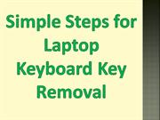 Simple Steps for Laptop Keyboard Key Removal