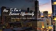 Terry Hay New Zealand - How to run a business effectively