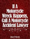 If A Motorcycle Wreck Happens, Call A Motorcycle Accident Lawyer