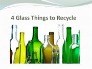 4 Glass Things to Recycle