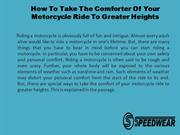 How To Take The Comforter Of Your Motorcycle Ride To Greater Heights