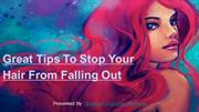 Great Tips To Stop Your Hair From Falling Out