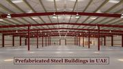 Prefabricated Steel Buildings Manufacturers & Suppliers in UAE