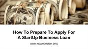 How To Prepare To Apply For  A StartUp Business Loan