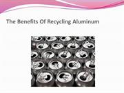 The Benefits Of Recycling Aluminum