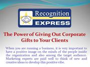 The Power of Giving Out Corporate Gifts to