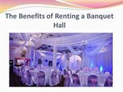 The Benefits of Renting a Banquet Hall