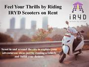 Feel Your Thrills by Riding IRYD Scooters on Rent