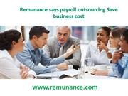 Remunance says payroll outsourcing Save business cost