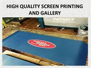 HIGH QUALITY SCREEN PRINTING and Gallery